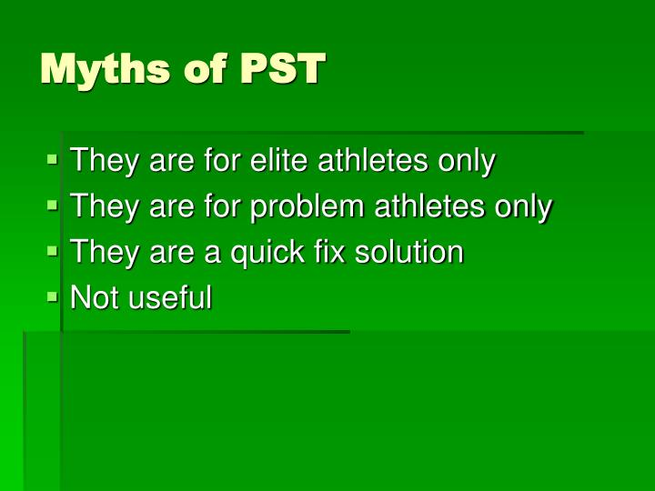 Myths of PST
