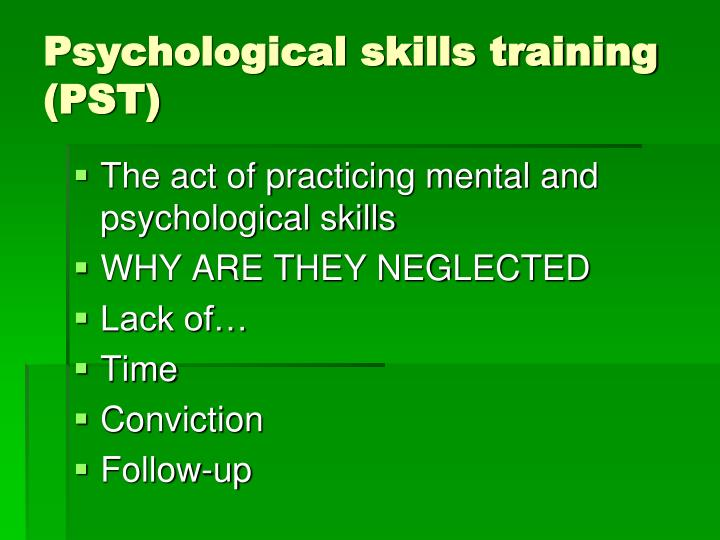 Psychological skills training (PST)