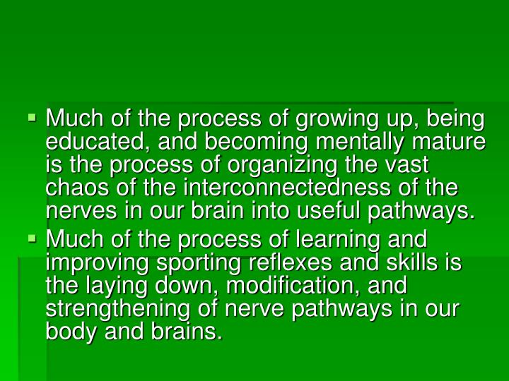 Much of the process of growing up, being educated, and becoming mentally mature is the process of or...