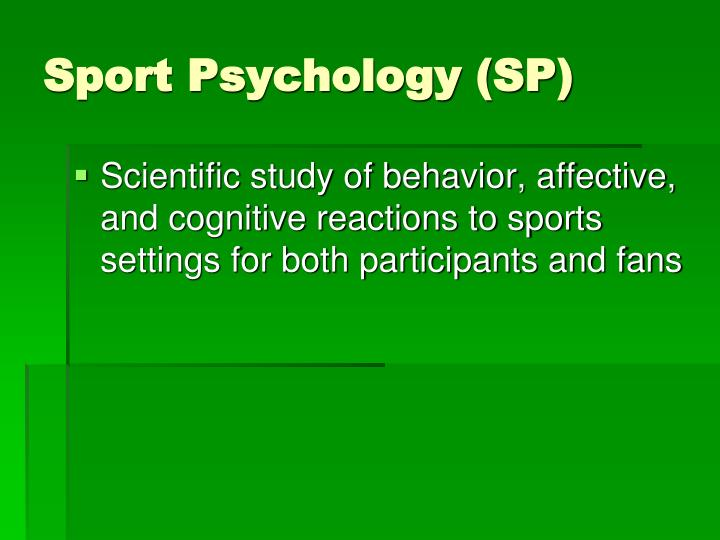 Sport Psychology (SP)