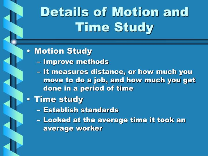 Details of Motion and Time Study