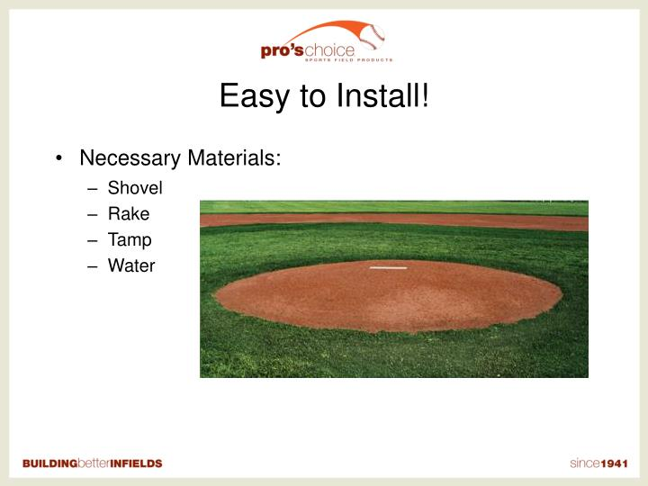 Easy to Install!