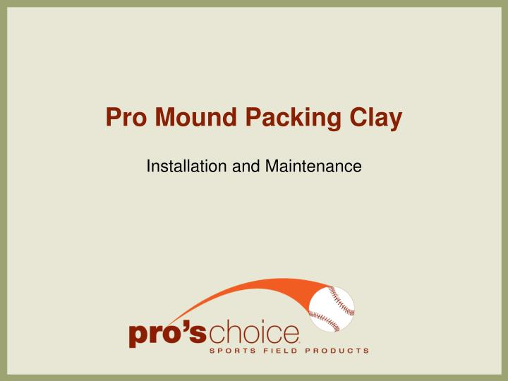 pro mound packing clay