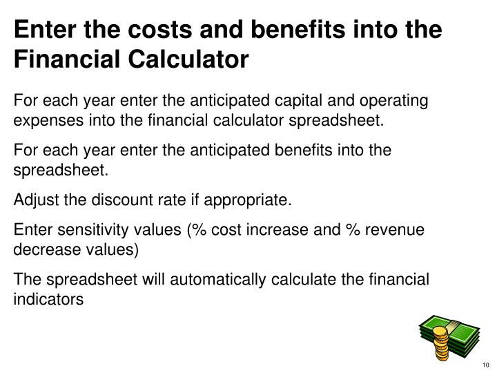 Enter the costs and benefits into the Financial Calculator