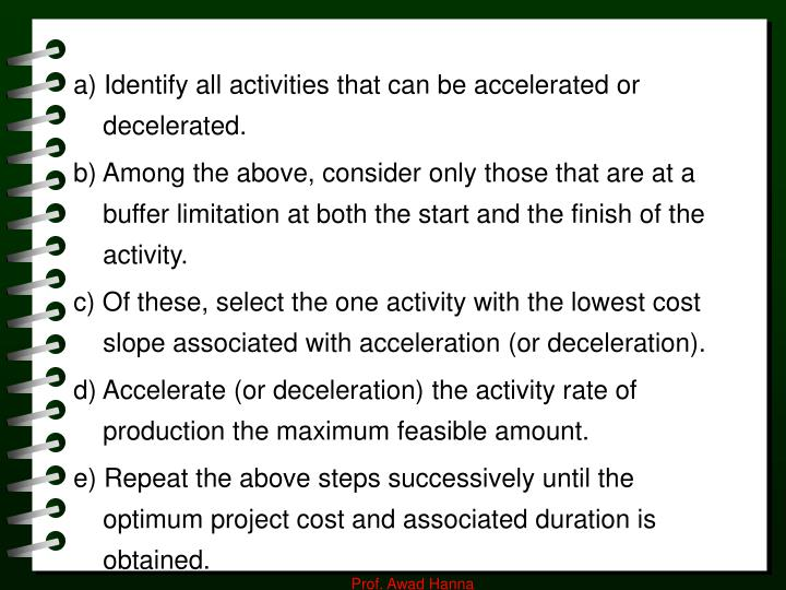 a) Identify all activities that can be accelerated or decelerated.