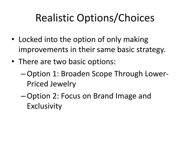 Realistic Options/Choices
