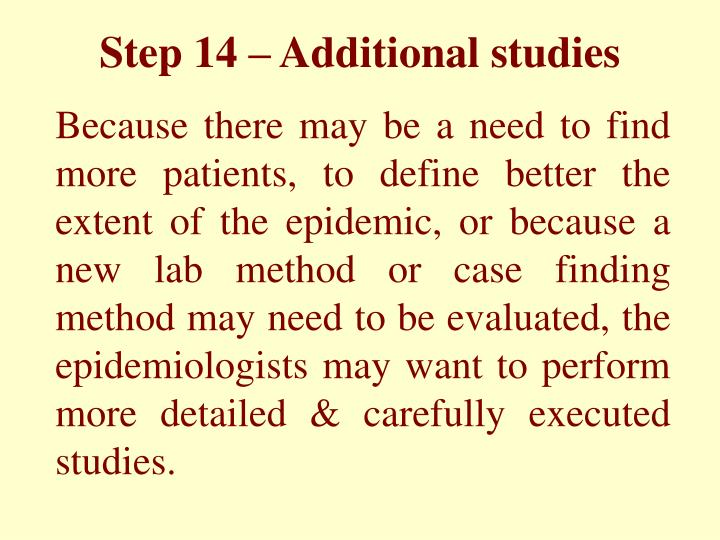 Step 14 – Additional studies