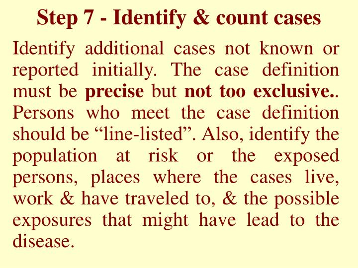 Step 7 - Identify & count cases