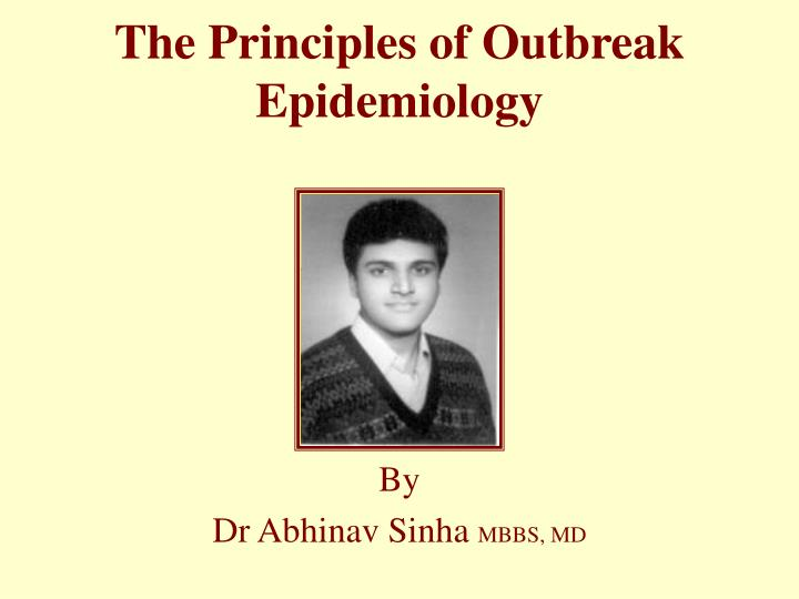 The Principles of Outbreak Epidemiology