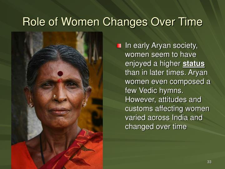 In early Aryan society, women seem to have enjoyed a higher