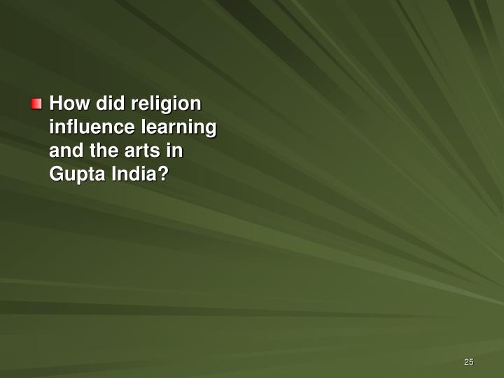 How did religion influence learning and the arts in Gupta India?