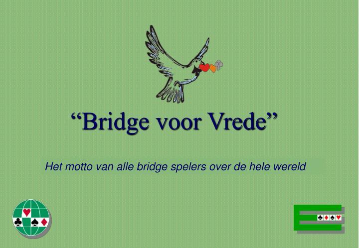 """""""Bridge voor Vrede"""""""