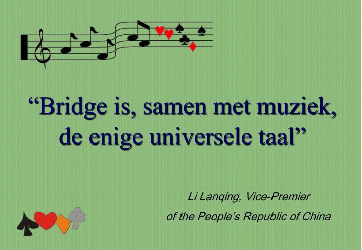 """""""Bridge is, samen met muziek,"""