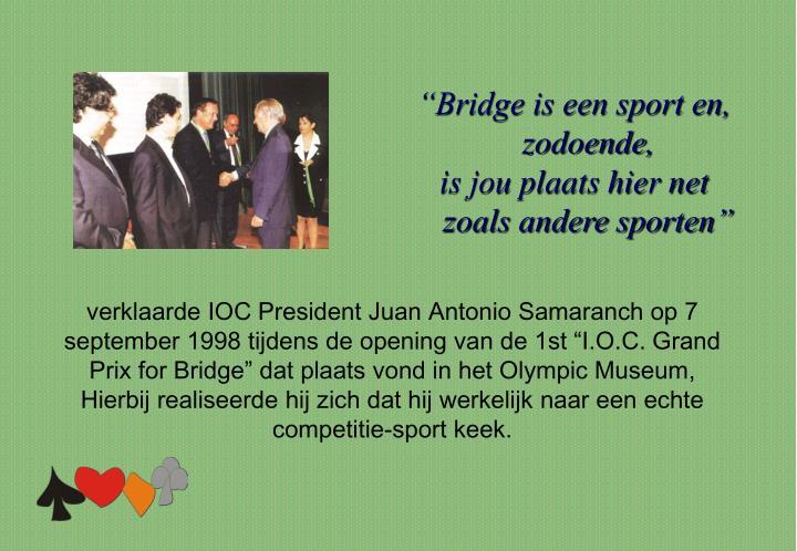 """""""Bridge is een sport en,"""