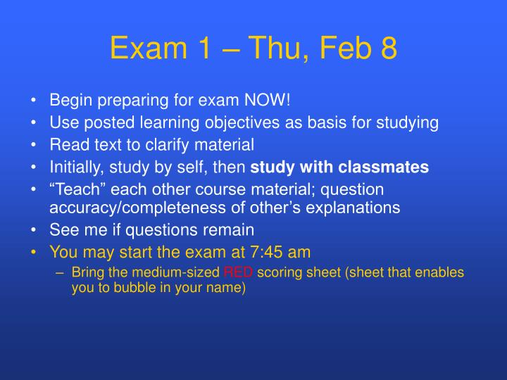 Exam 1 – Thu, Feb 8
