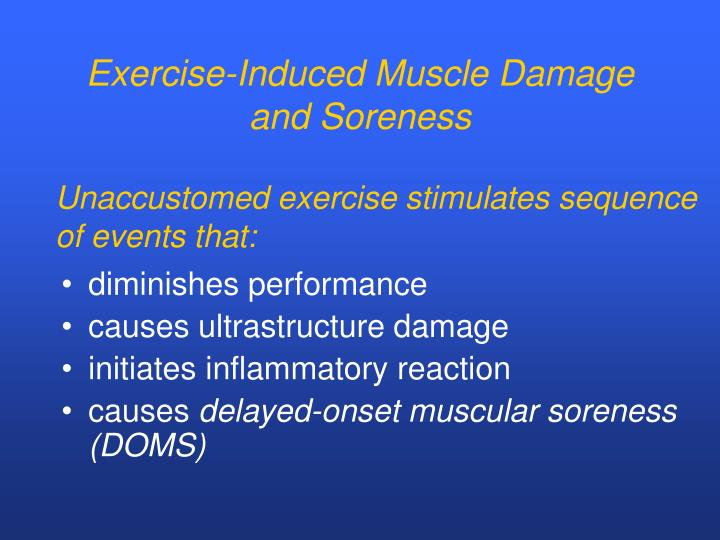 Exercise-Induced Muscle Damage and Soreness