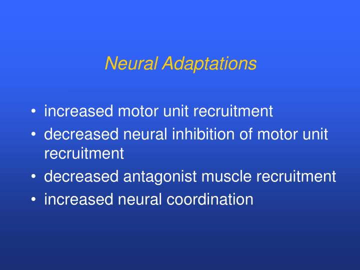 Neural Adaptations
