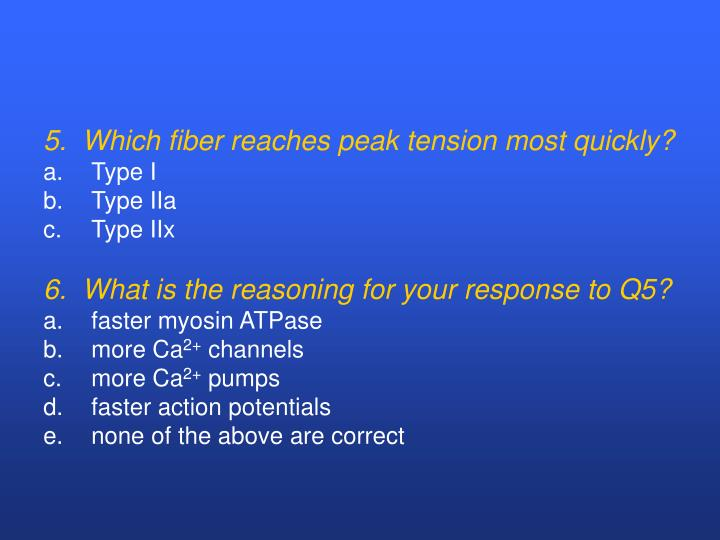 5.  Which fiber reaches peak tension most quickly?
