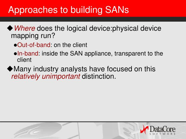 Approaches to building SANs