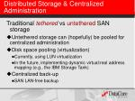 distributed storage centralized administration