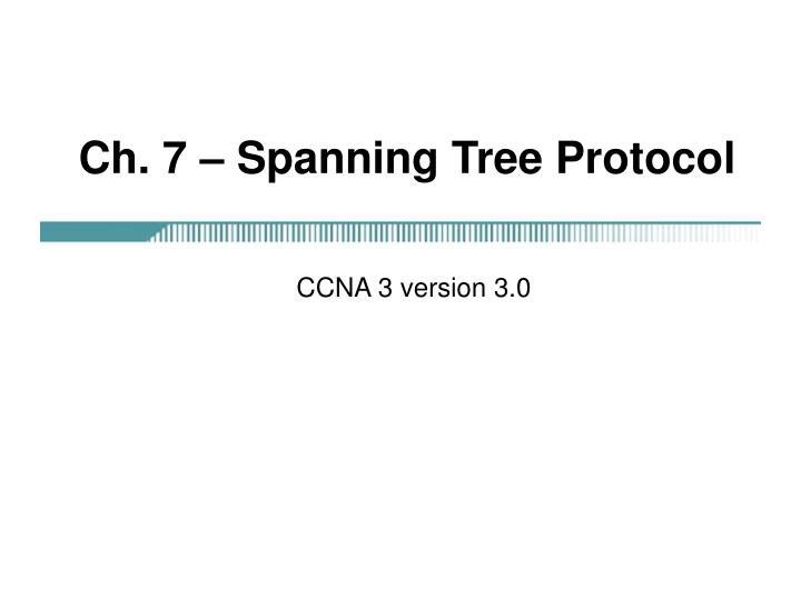 ch 7 spanning tree protocol