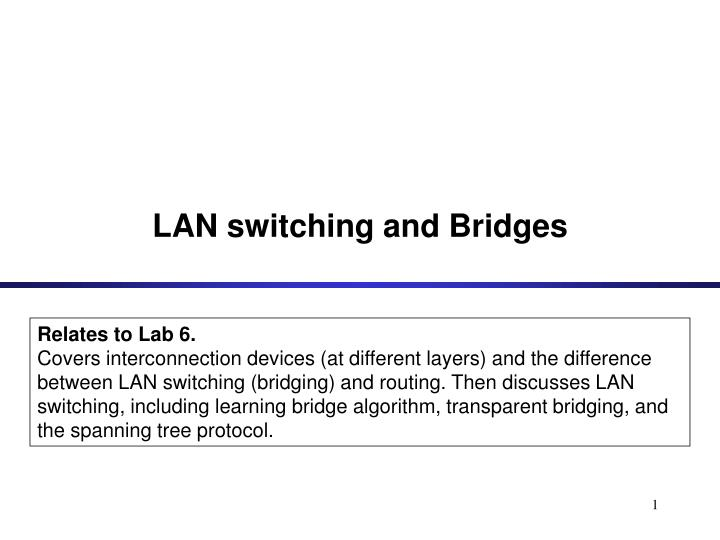 Lan switching and bridges