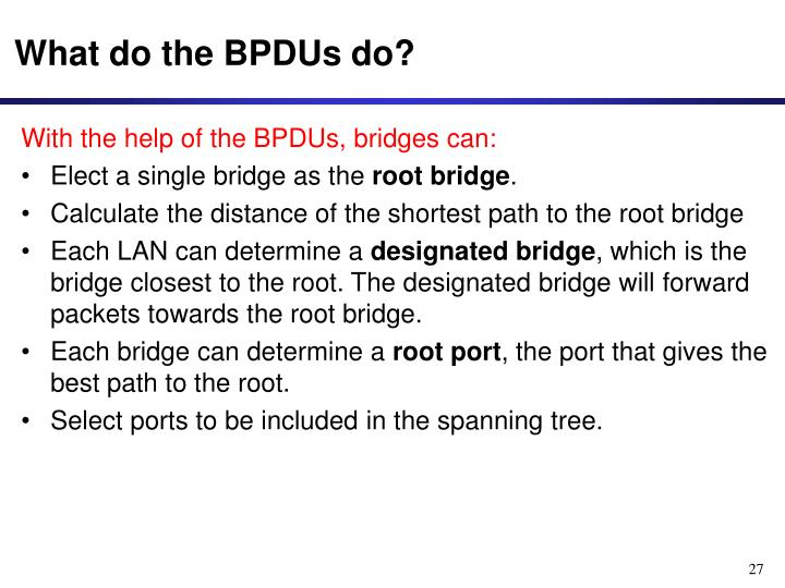 What do the BPDUs do?