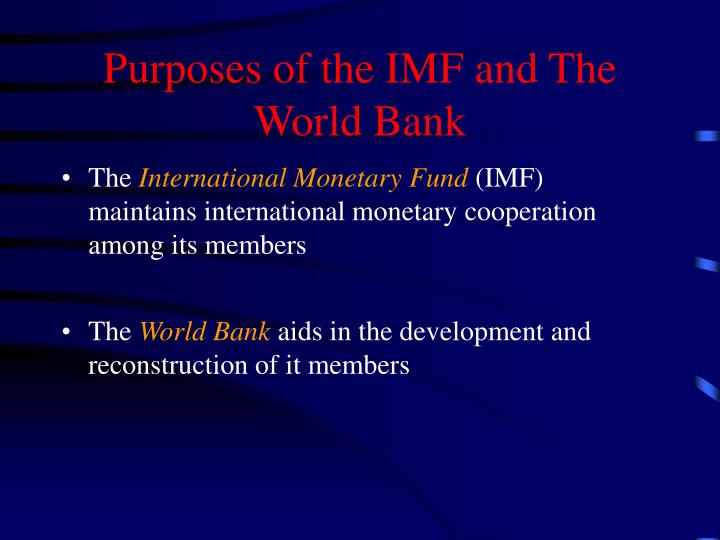 Purposes of the imf and the world bank