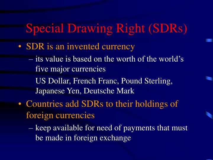 Special Drawing Right (SDRs)