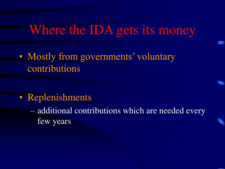 Where the IDA gets its money