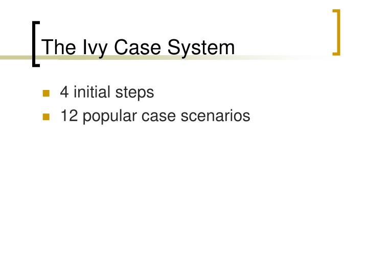 The Ivy Case System
