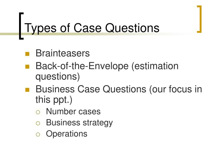 Types of Case Questions