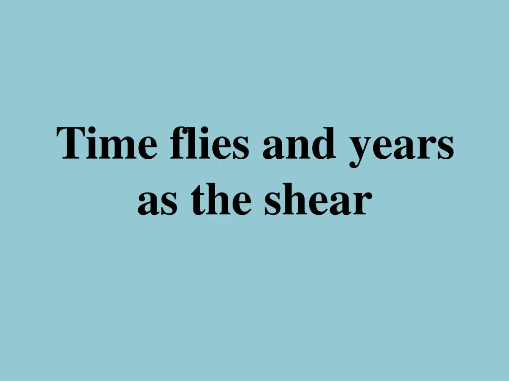 Time flies andyears