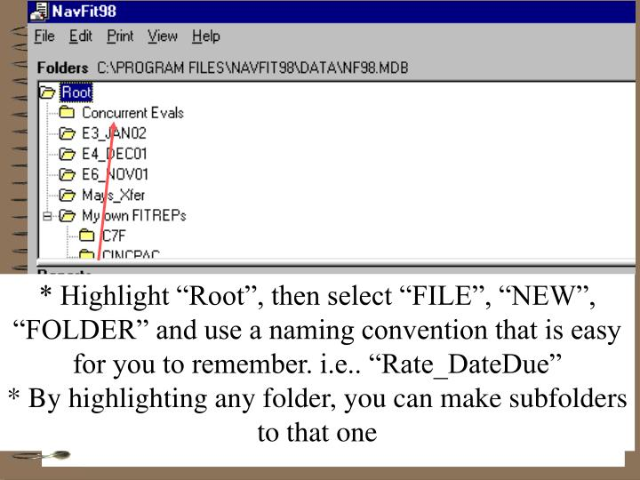"""* Highlight """"Root"""", then select """"FILE"""", """"NEW"""","""
