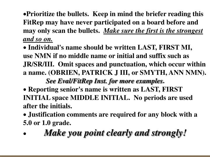 Prioritize the bullets.  Keep in mind the briefer reading this FitRep may have never participated on a board before and may only scan the bullets.