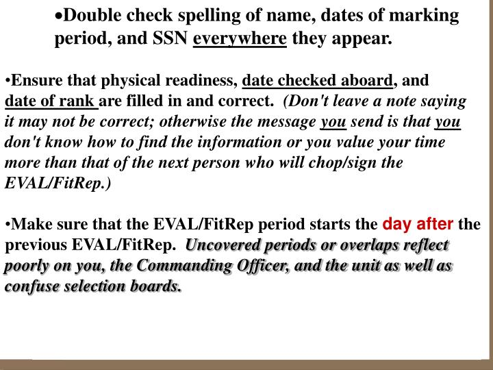 Double check spelling of name, dates of marking
