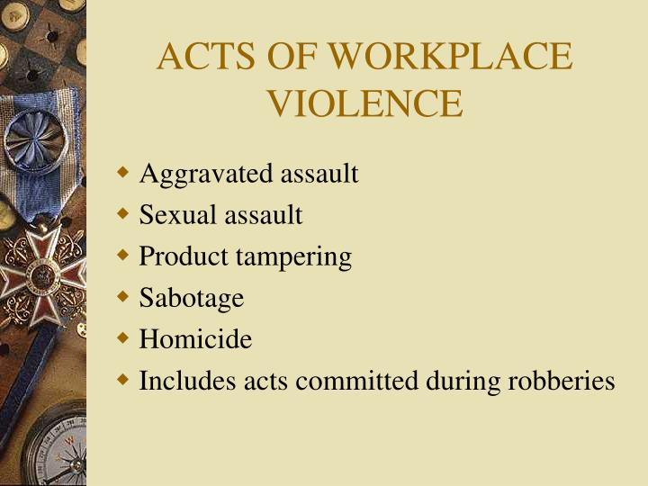 ACTS OF WORKPLACE VIOLENCE