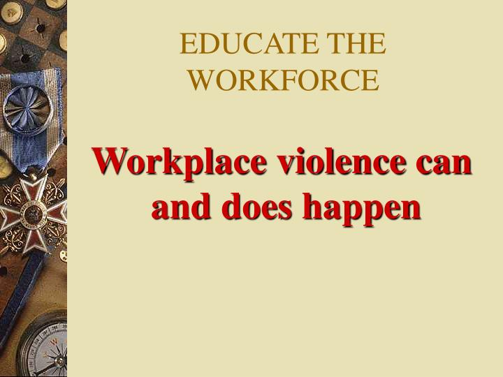 EDUCATE THE WORKFORCE