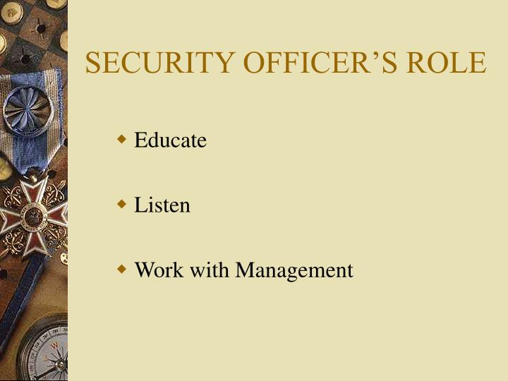 SECURITY OFFICER'S ROLE