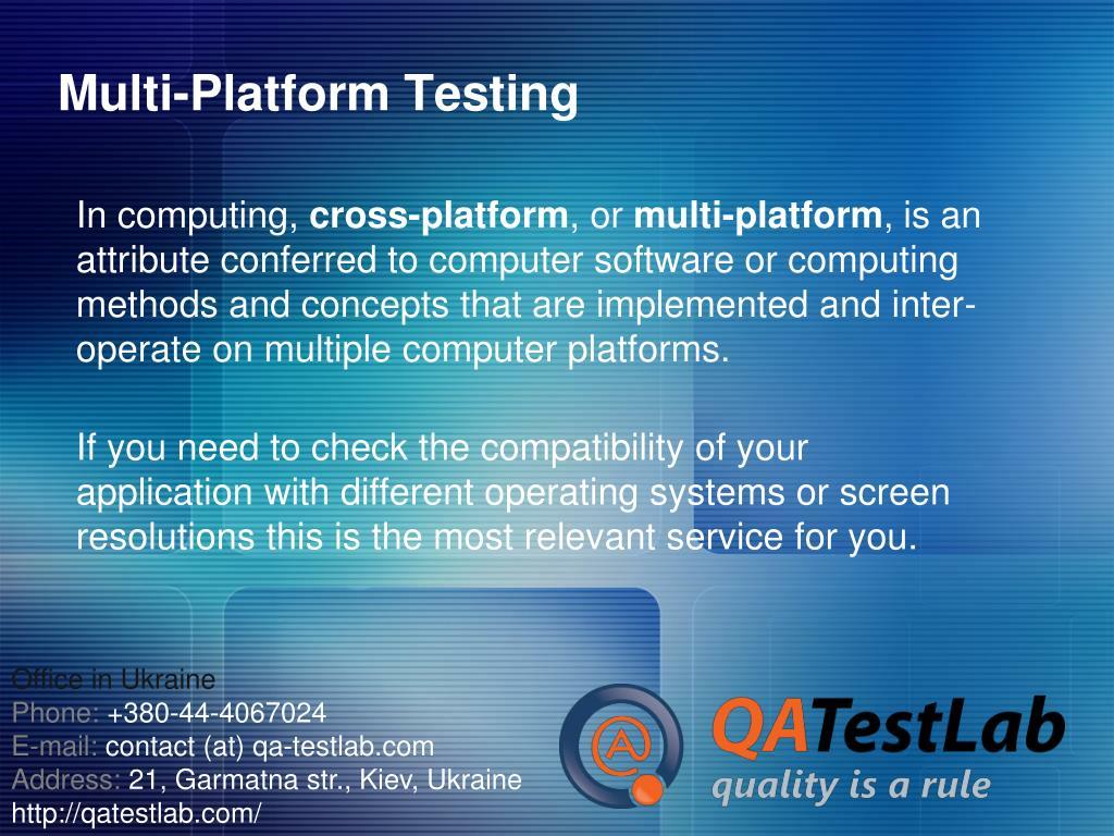 Multi-Platform Testing