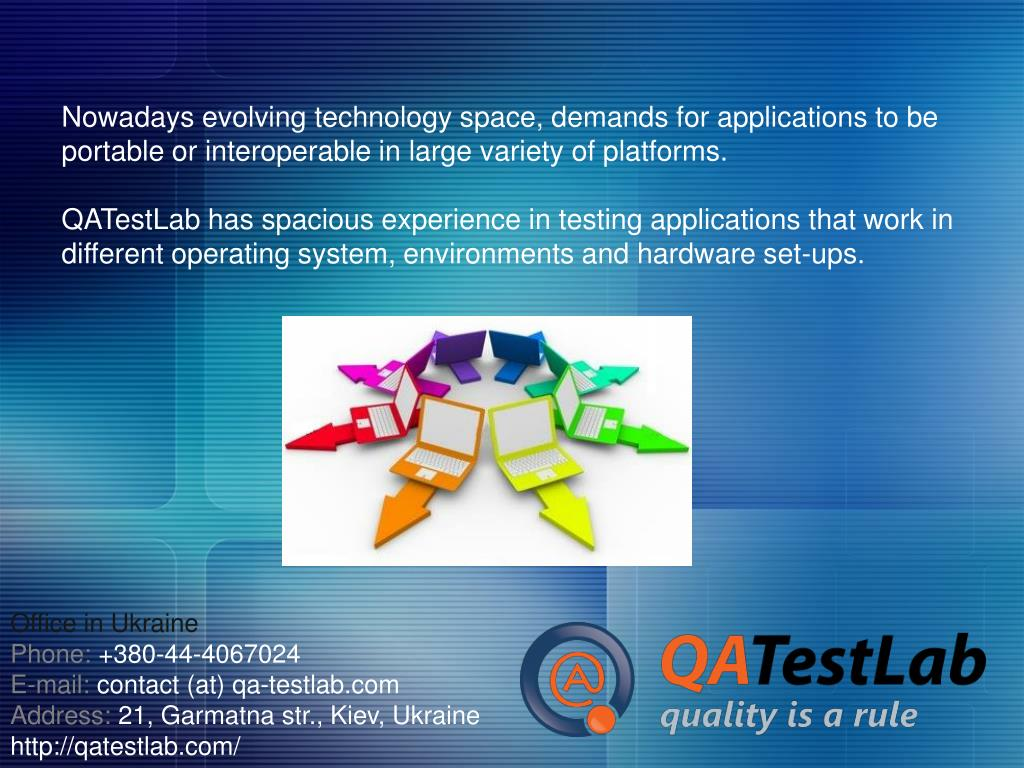 Nowadays evolving technology space, demands for applications to be portable or interoperable in large variety of platforms.
