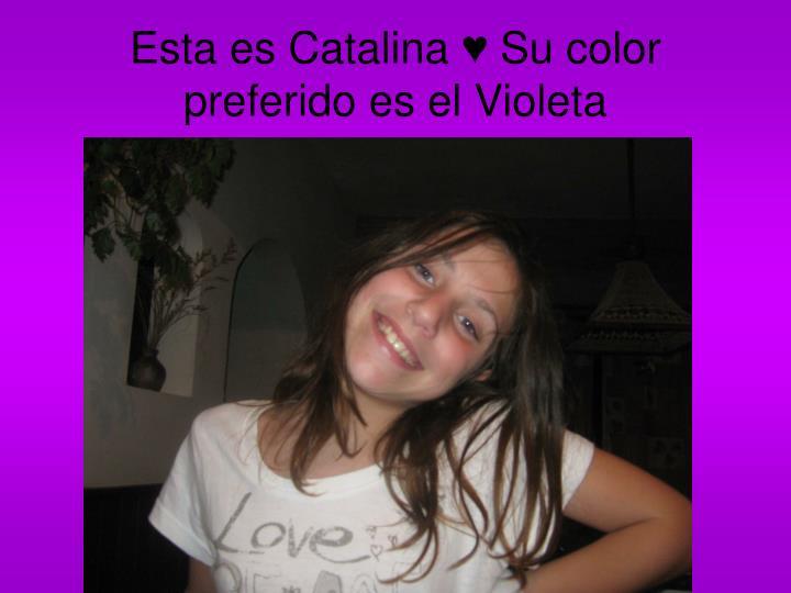 Esta es Catalina ♥ Su color preferido es el Violeta