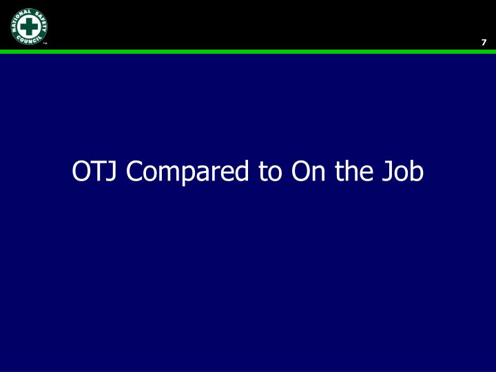 OTJ Compared to On the Job
