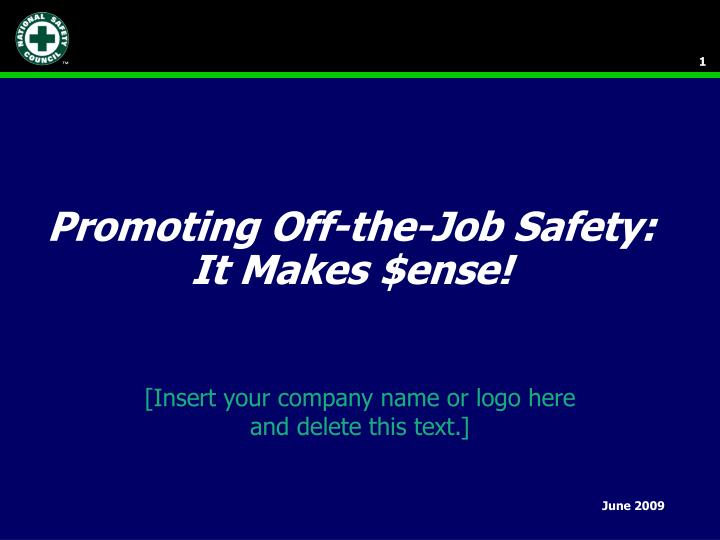 Promoting off the job safety it makes ense