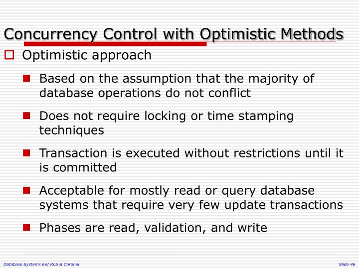 Concurrency Control with Optimistic Methods