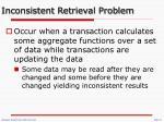 inconsistent retrieval problem