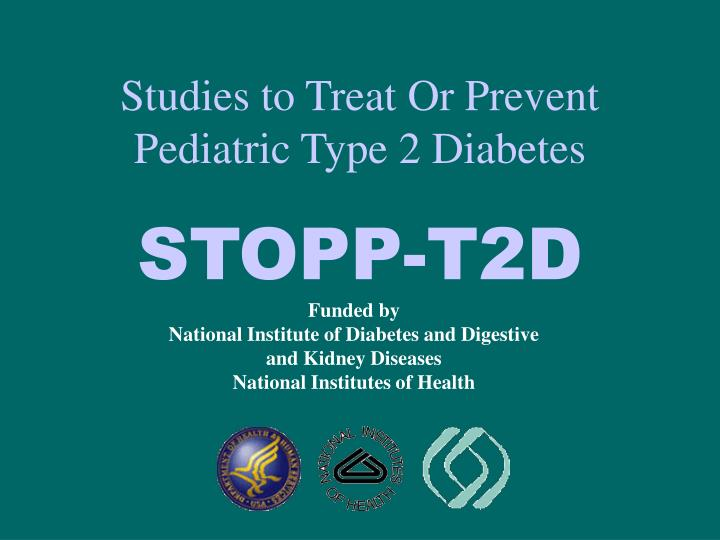 Studies to Treat Or Prevent Pediatric Type 2 Diabetes