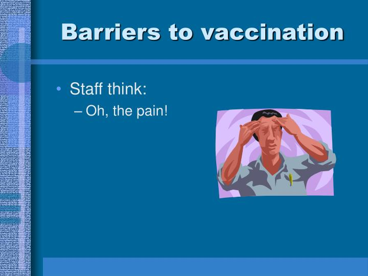 Barriers to vaccination