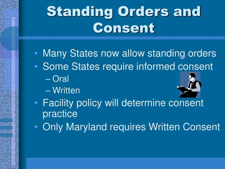 Standing Orders and Consent