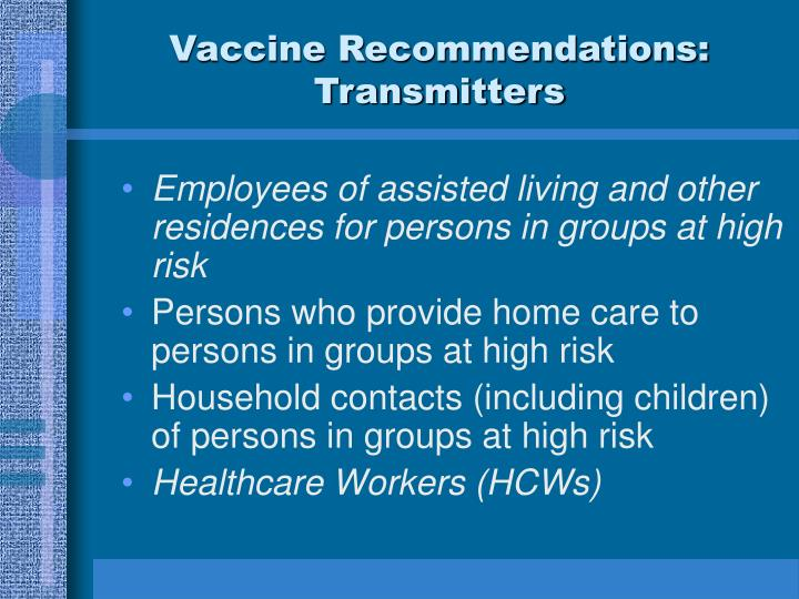 Vaccine Recommendations:  Transmitters